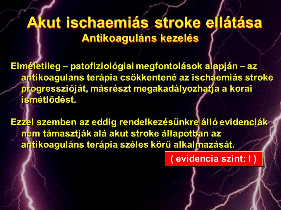 Akut ischaemiás stroke ellátása Antikoaguláns kezelés