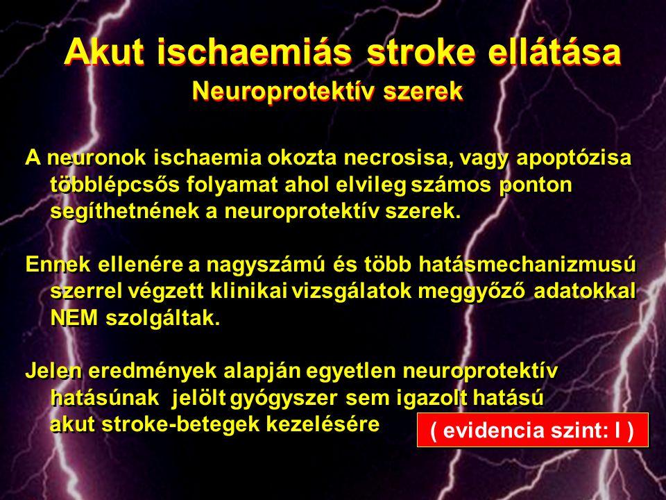 Akut ischaemiás stroke ellátása Neuroprotektív szerek