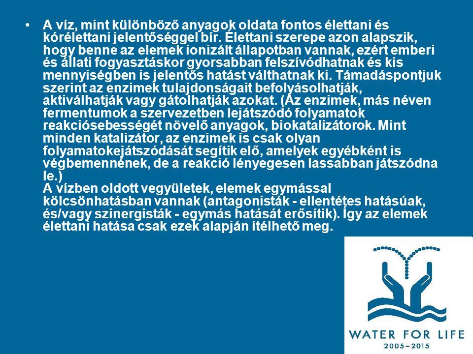 A víz, mint különböző anyagok oldata fontos élettani és kórélettani jelentőséggel bír.