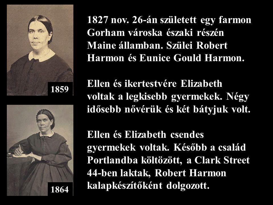 1827 nov. 26-án született egy farmon Gorham városka északi részén Maine államban. Szülei Robert Harmon és Eunice Gould Harmon.