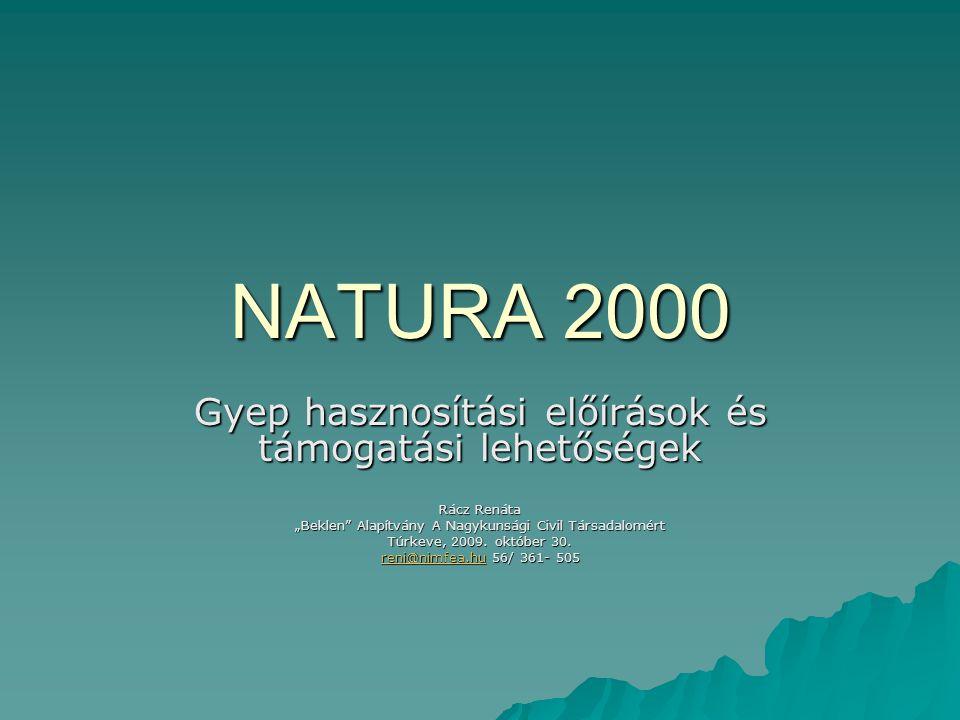 NATURA 2000 Gyep hasznosítási előírások és támogatási lehetőségek