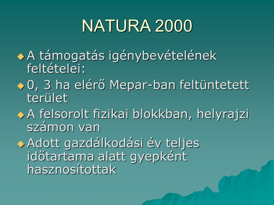 NATURA 2000 A támogatás igénybevételének feltételei: