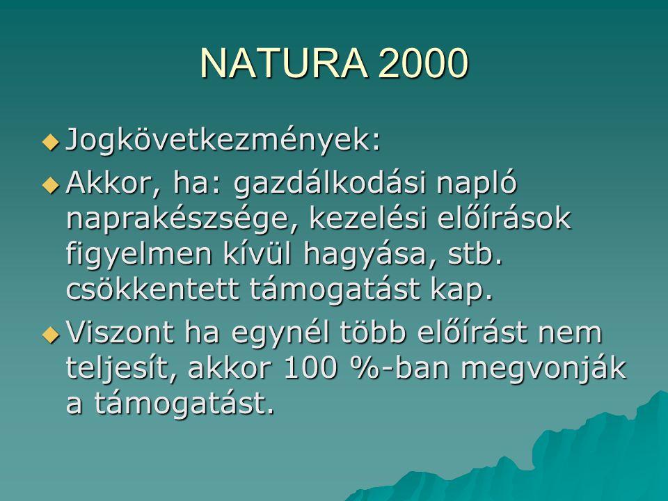 NATURA 2000 Jogkövetkezmények: