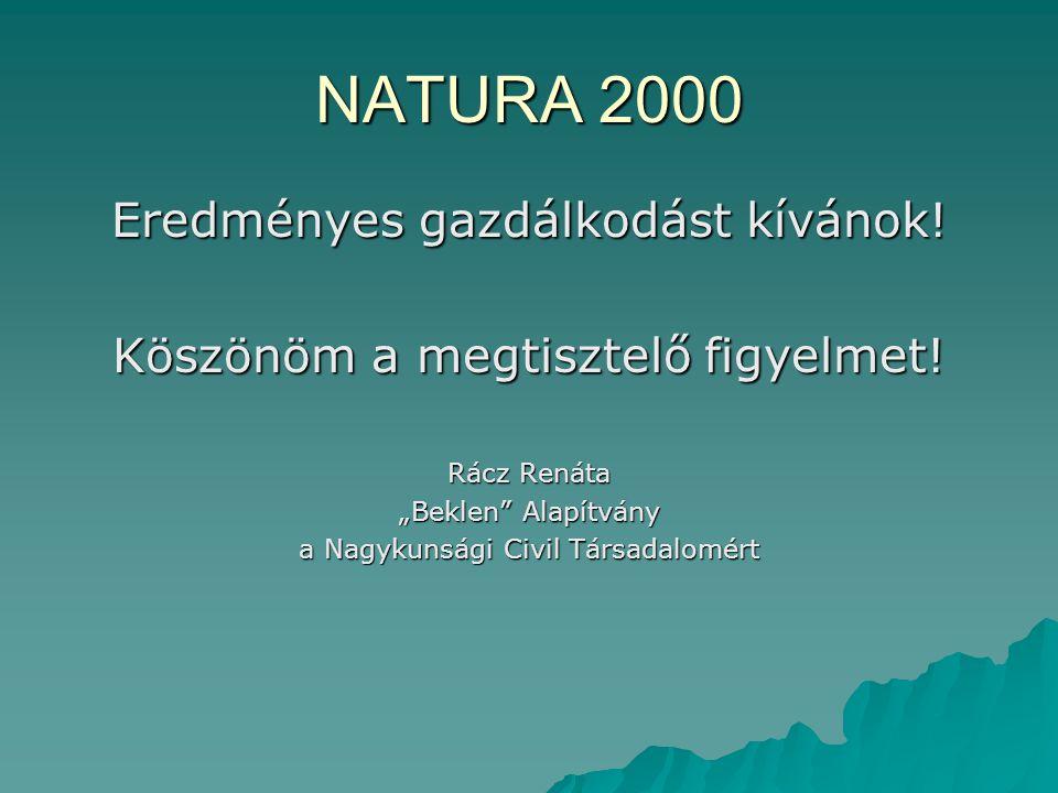 NATURA 2000 Eredményes gazdálkodást kívánok!