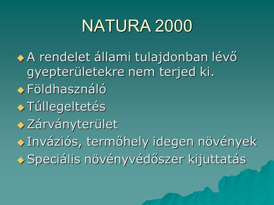 NATURA 2000 A rendelet állami tulajdonban lévő gyepterületekre nem terjed ki. Földhasználó. Túllegeltetés.