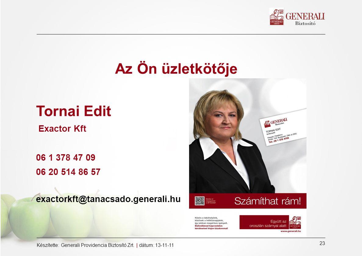Az Ön üzletkötője Tornai Edit Exactor Kft 06 1 378 47 09