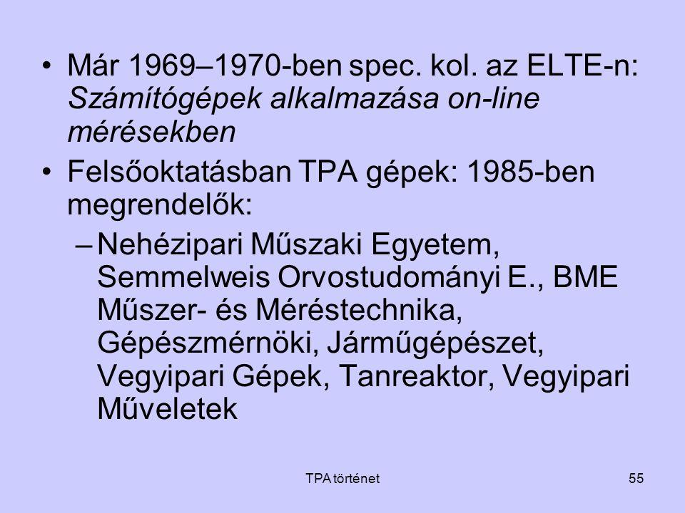 Felsőoktatásban TPA gépek: 1985-ben megrendelők: