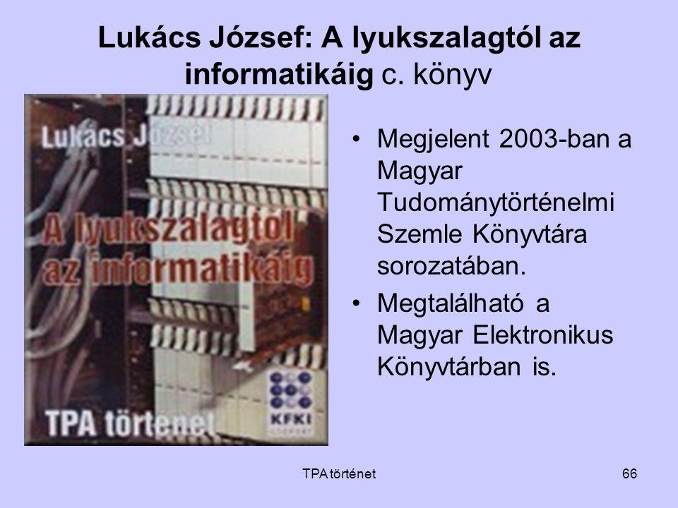 Lukács József: A lyukszalagtól az informatikáig c. könyv