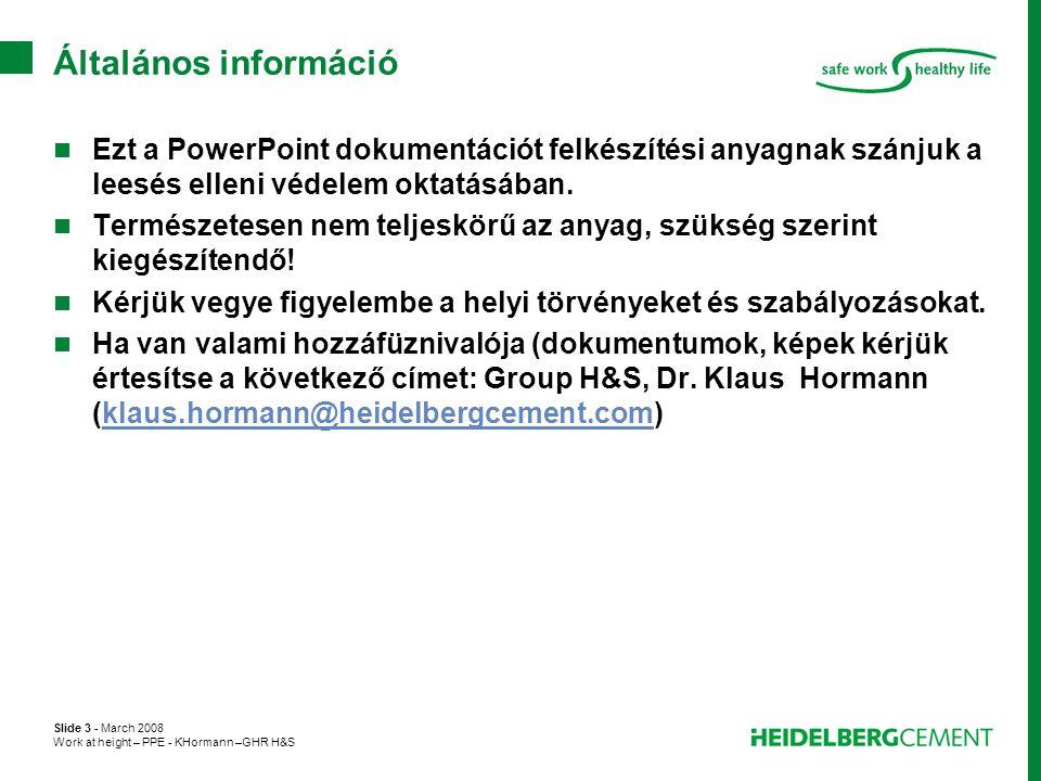 Általános információ Ezt a PowerPoint dokumentációt felkészítési anyagnak szánjuk a leesés elleni védelem oktatásában.