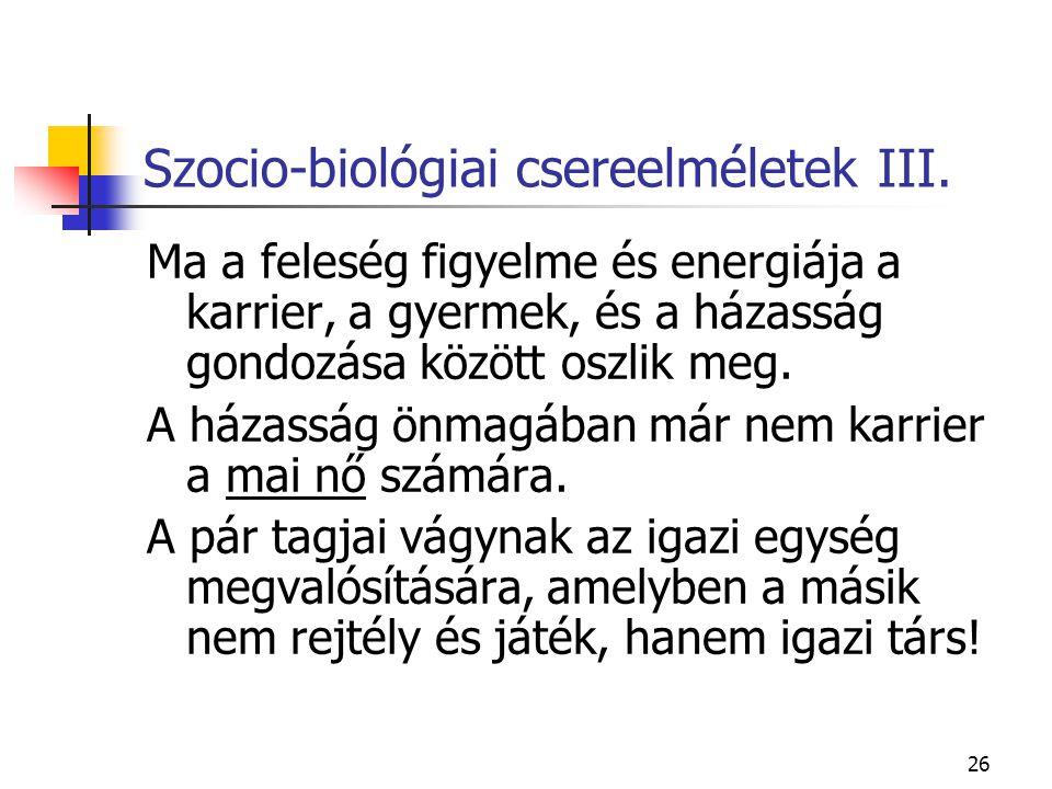 Szocio-biológiai csereelméletek III.