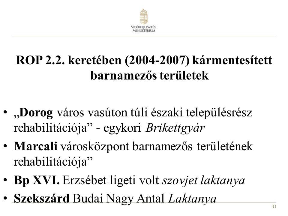 ROP 2.2. keretében (2004-2007) kármentesített barnamezős területek