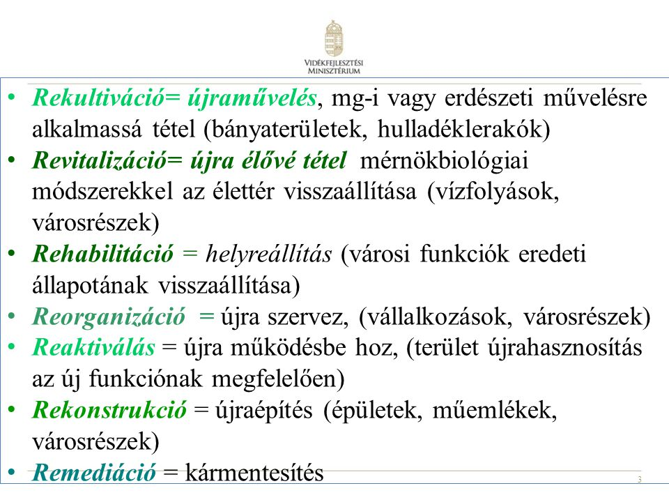 Rekultiváció= újraművelés, mg-i vagy erdészeti művelésre alkalmassá tétel (bányaterületek, hulladéklerakók)