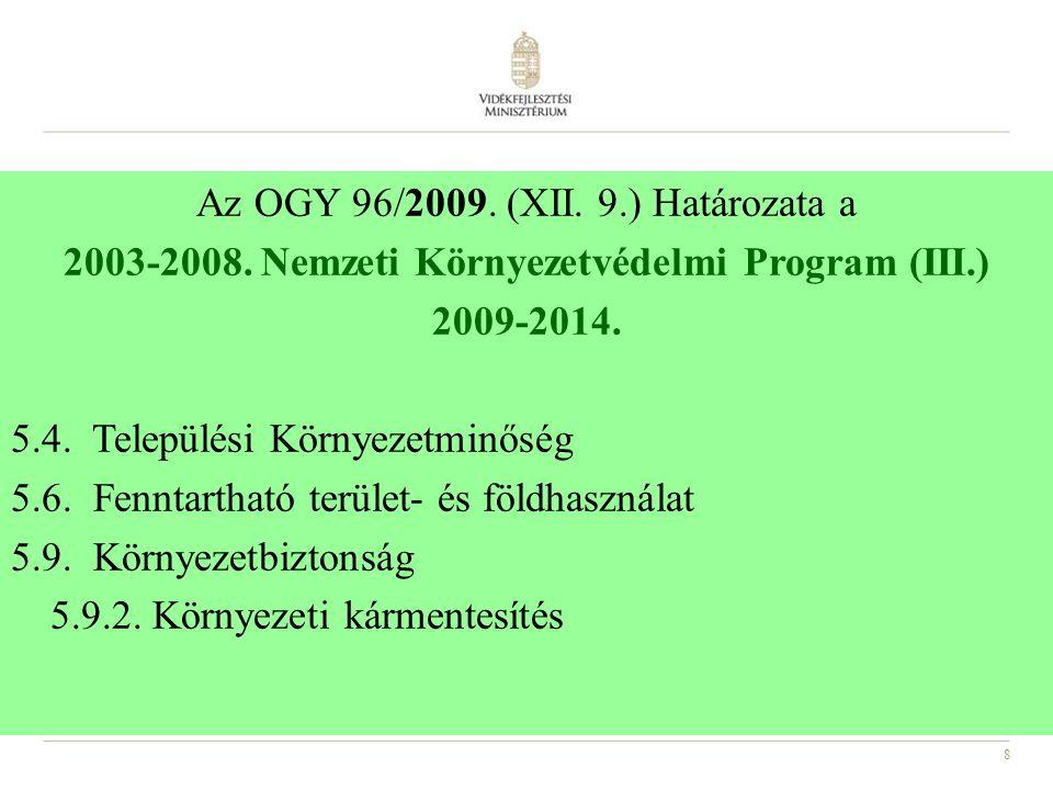 Az OGY 96/2009. (XII. 9. ) Határozata a 2003-2008
