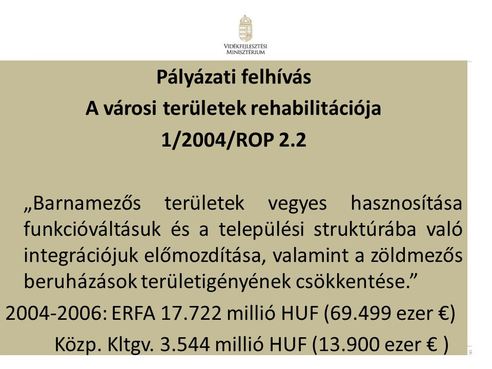 Pályázati felhívás A városi területek rehabilitációja 1/2004/ROP 2