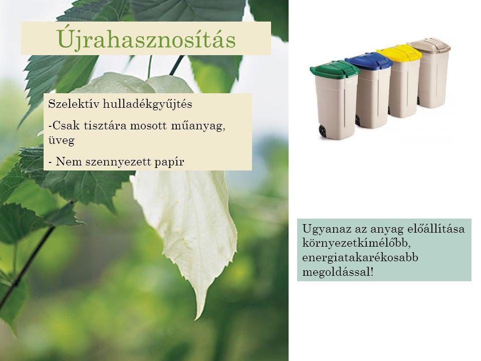 Újrahasznosítás Szelektív hulladékgyűjtés