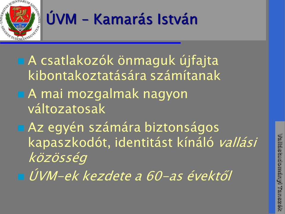 ÚVM – Kamarás István A csatlakozók önmaguk újfajta kibontakoztatására számítanak. A mai mozgalmak nagyon változatosak.
