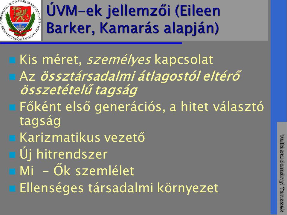 ÚVM-ek jellemzői (Eileen Barker, Kamarás alapján)