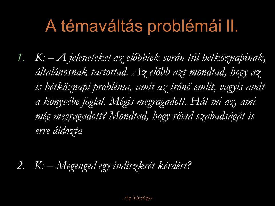 A témaváltás problémái II.