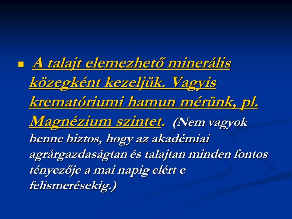 A talajt elemezhető minerális közegként kezeljük