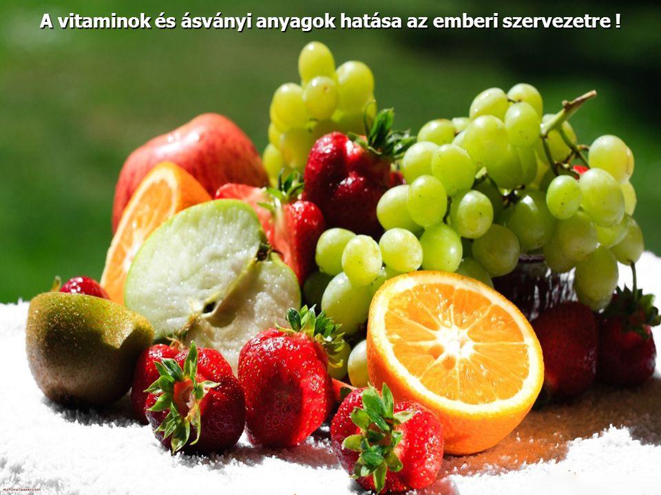 A vitaminok és ásványi anyagok hatása az emberi szervezetre !