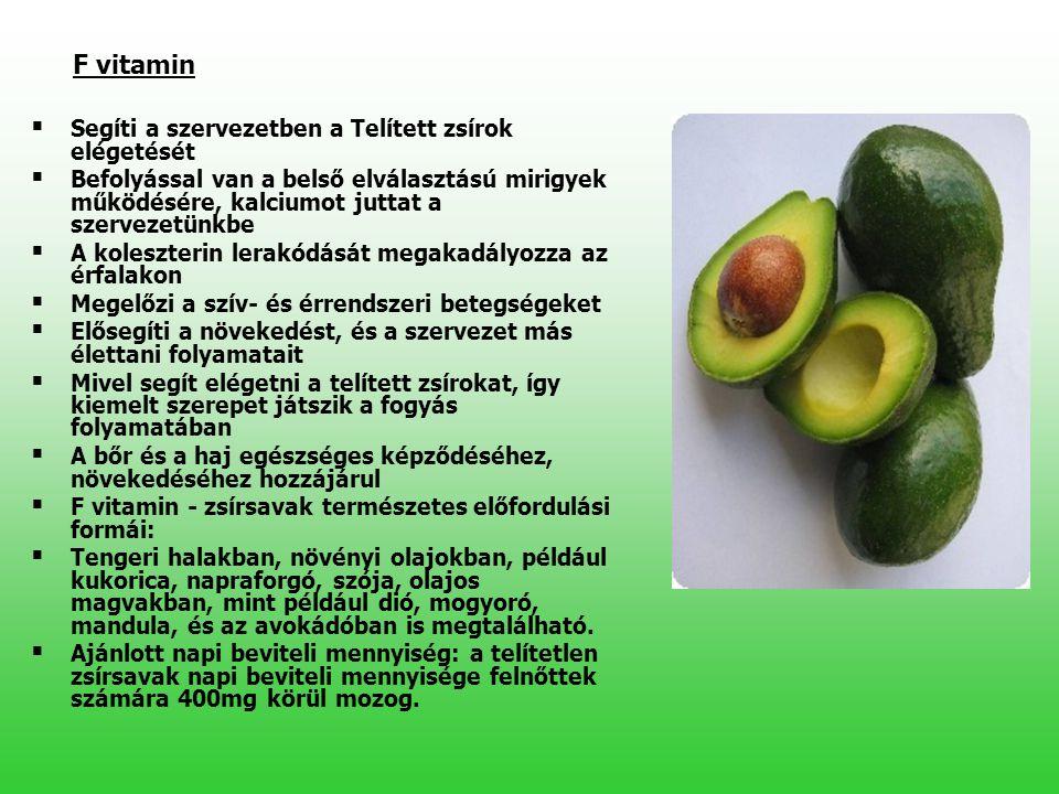 F vitamin Segíti a szervezetben a Telített zsírok elégetését