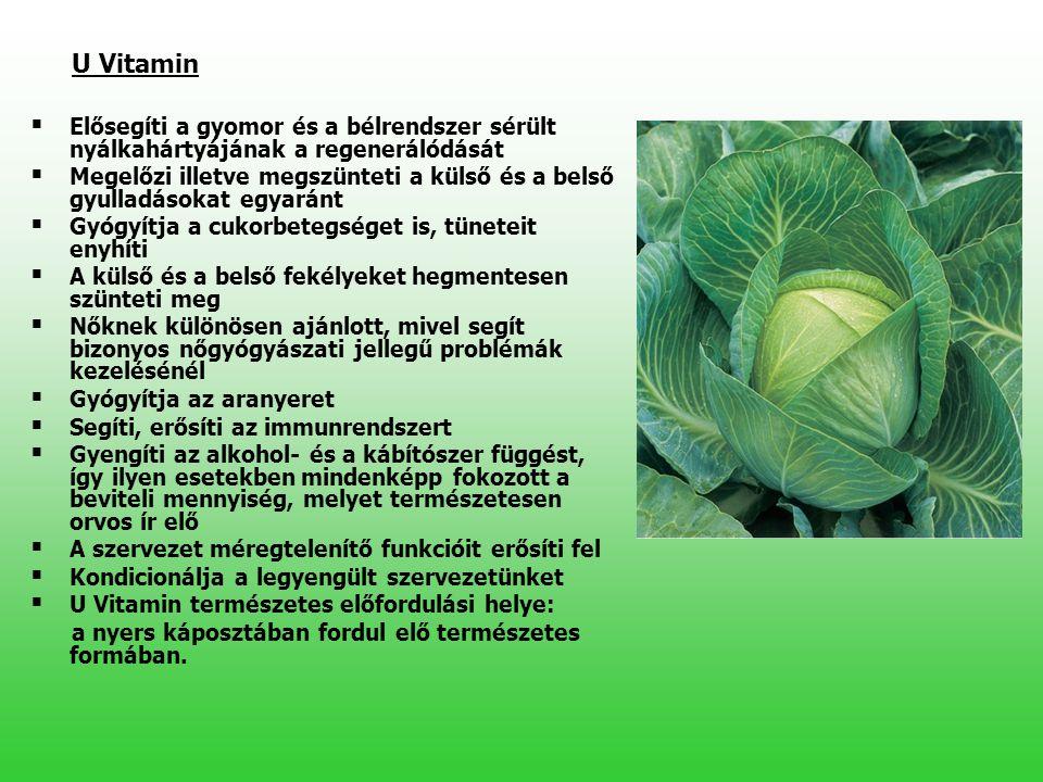 U Vitamin Elősegíti a gyomor és a bélrendszer sérült nyálkahártyájának a regenerálódását.