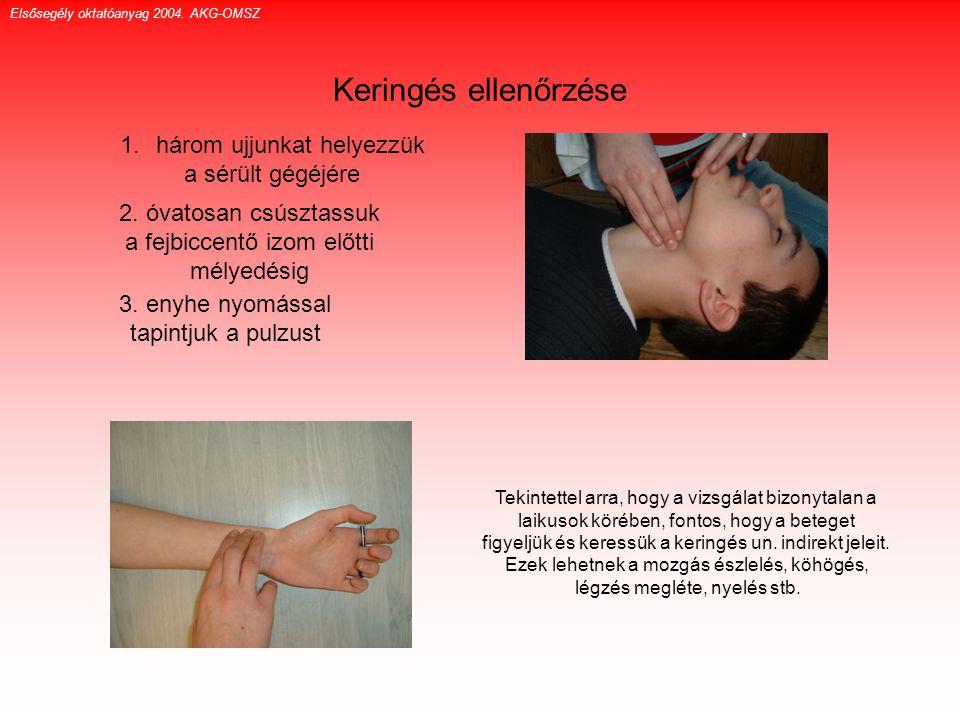 Keringés ellenőrzése három ujjunkat helyezzük a sérült gégéjére