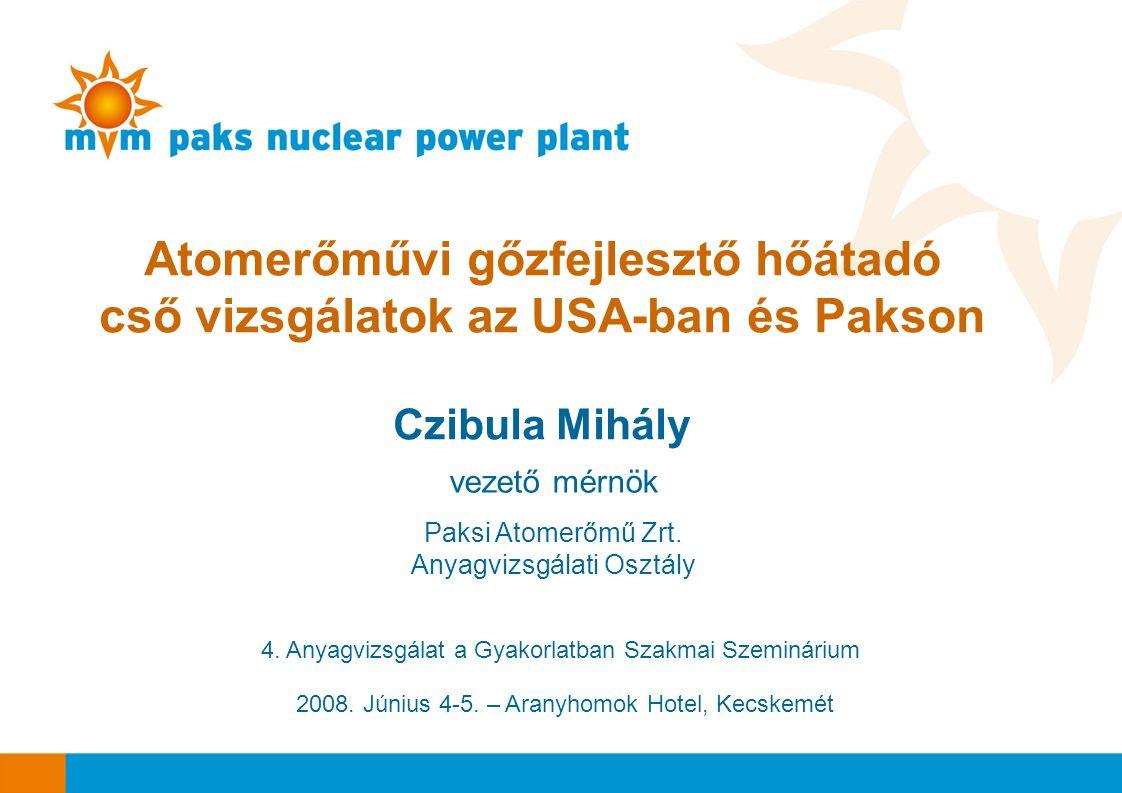 Atomerőművi gőzfejlesztő hőátadó cső vizsgálatok az USA-ban és Pakson