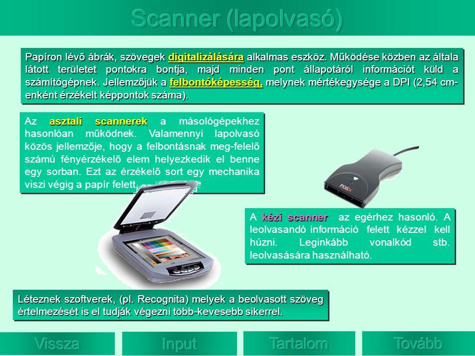 Scanner (lapolvasó) Vissza Input Tartalom Tovább