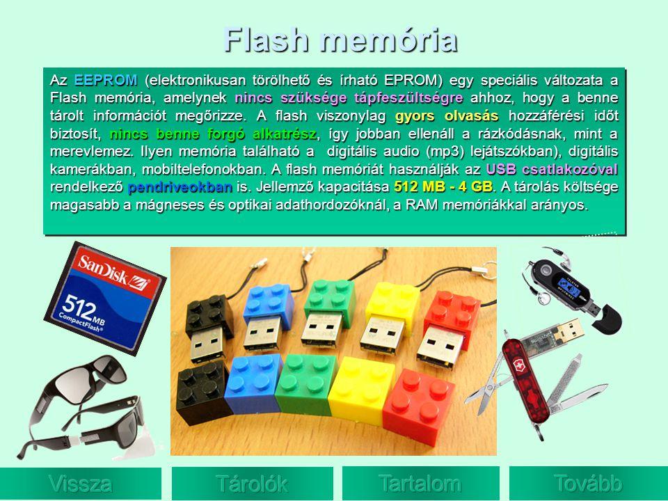 Flash memória Vissza Tárolók Tartalom Tovább