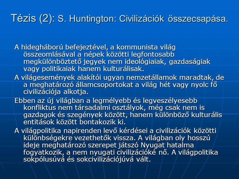 Tézis (2): S. Huntington: Civilizációk összecsapása.