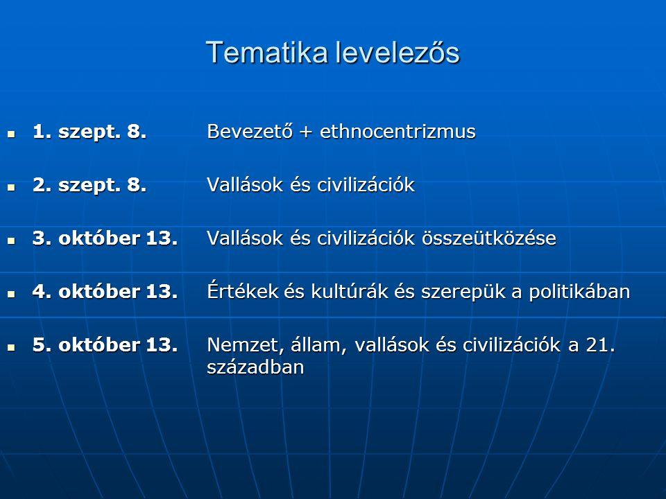 Tematika levelezős 1. szept. 8. Bevezető + ethnocentrizmus