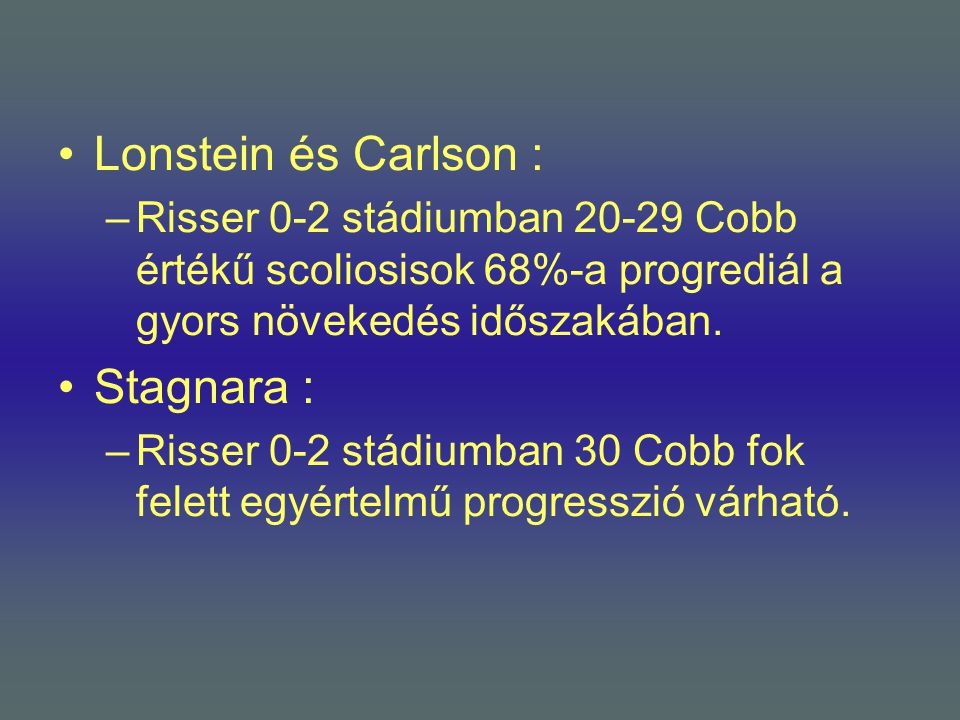 Lonstein és Carlson : Stagnara :