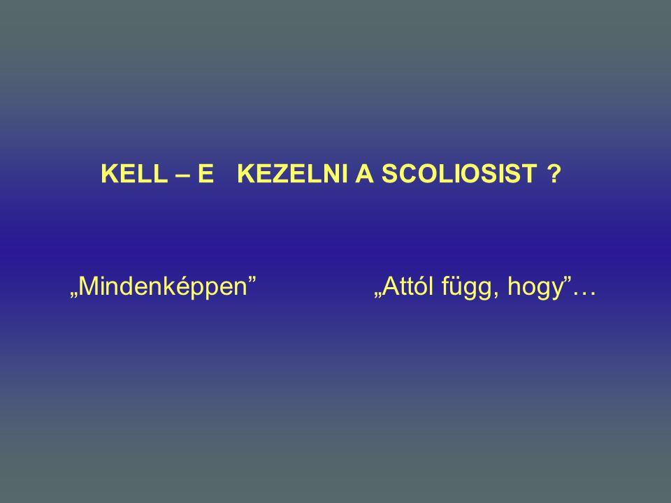 KELL – E KEZELNI A SCOLIOSIST