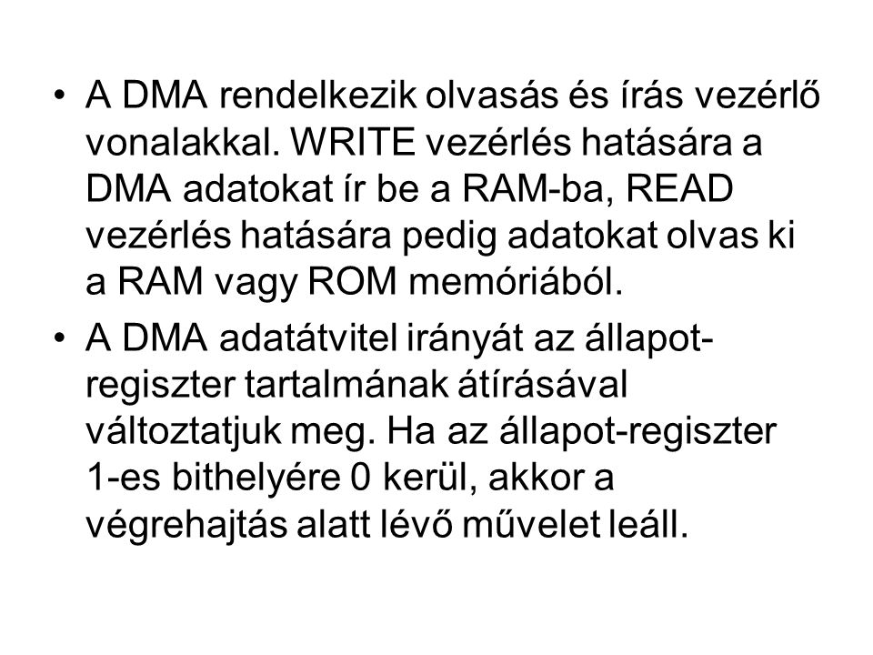 A DMA rendelkezik olvasás és írás vezérlő vonalakkal