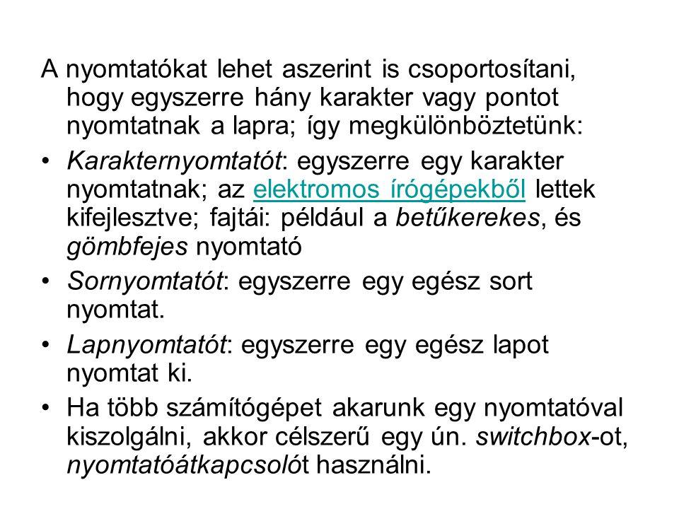 A nyomtatókat lehet aszerint is csoportosítani, hogy egyszerre hány karakter vagy pontot nyomtatnak a lapra; így megkülönböztetünk:
