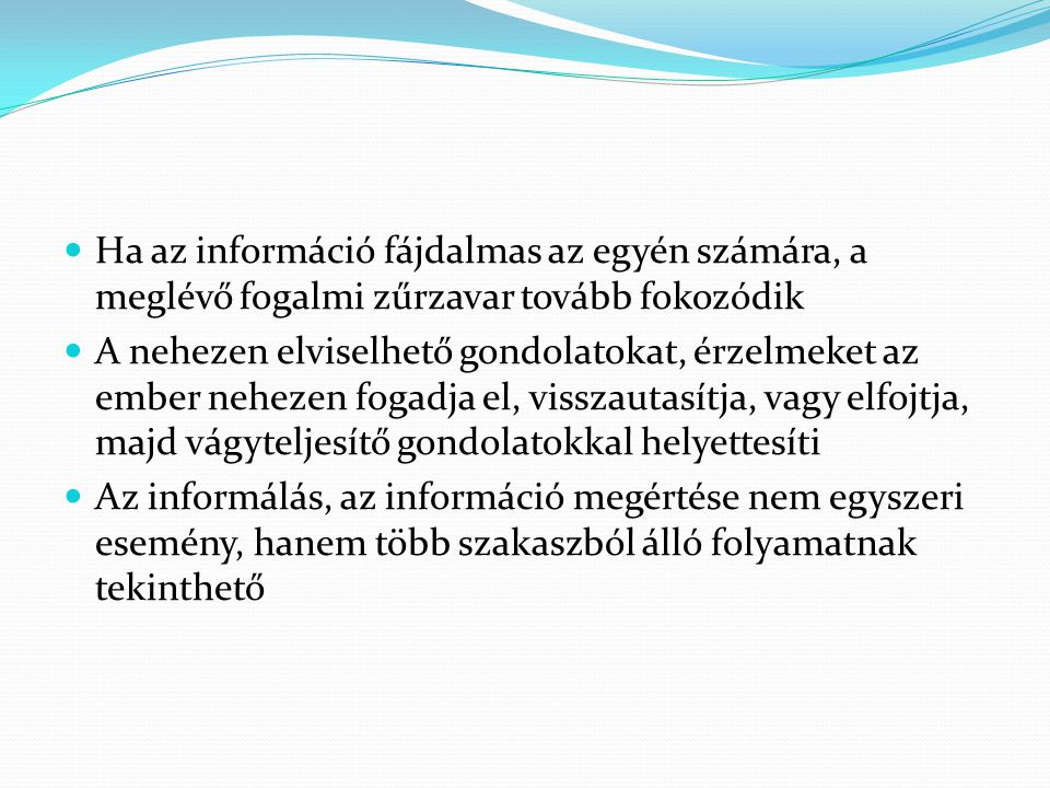 Ha az információ fájdalmas az egyén számára, a meglévő fogalmi zűrzavar tovább fokozódik
