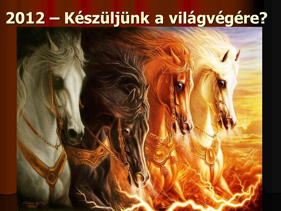 2012 – Készüljünk a világvégére