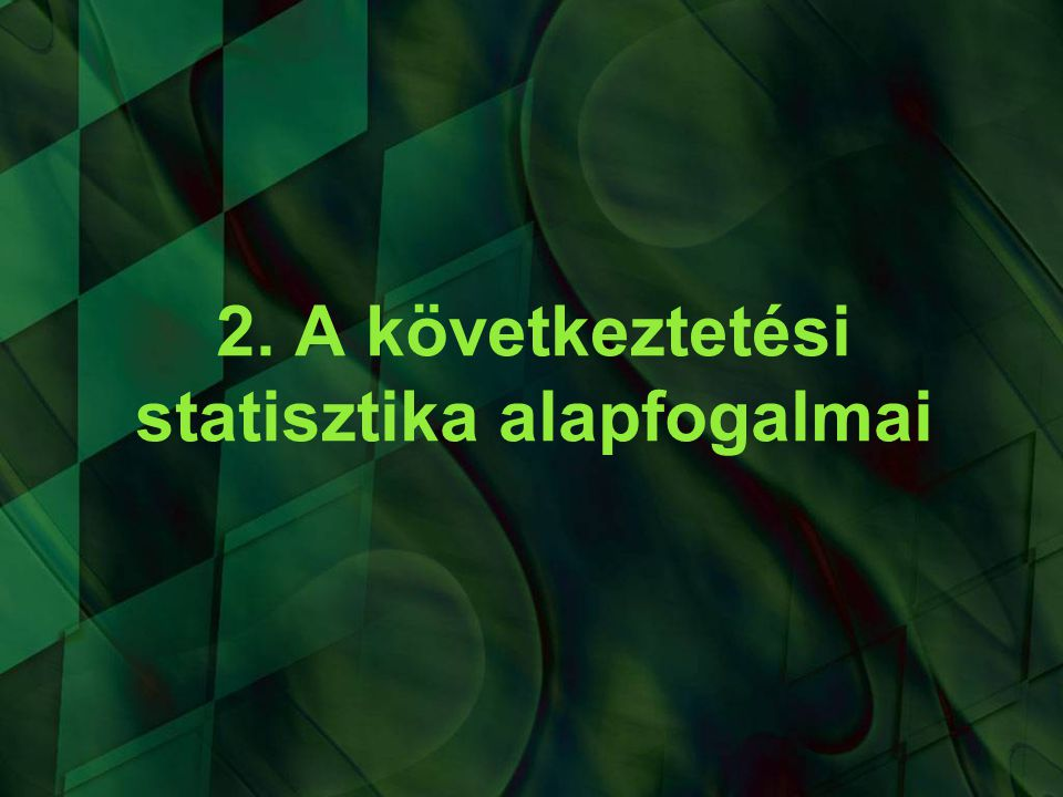 2. A következtetési statisztika alapfogalmai