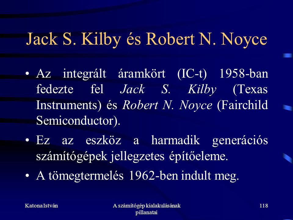 Jack S. Kilby és Robert N. Noyce