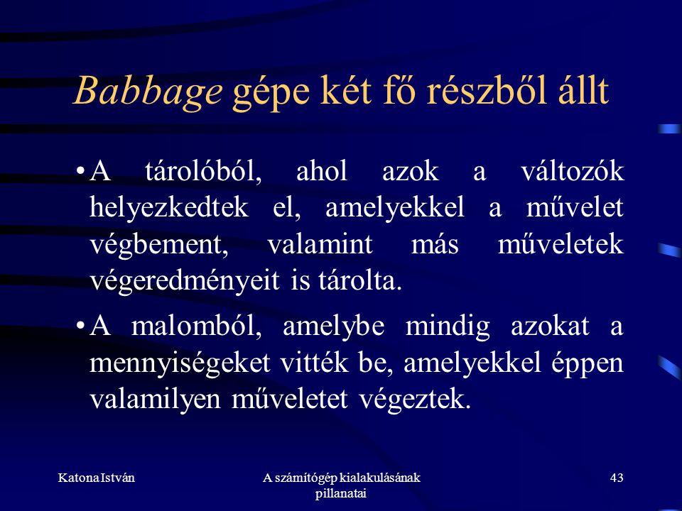 Babbage gépe két fő részből állt