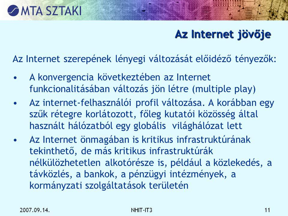 Az Internet jövője Az Internet szerepének lényegi változását előidéző tényezők: