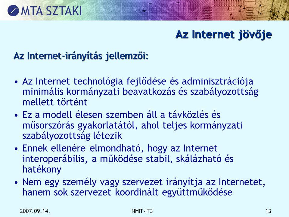 Az Internet jövője Az Internet-irányítás jellemzői: