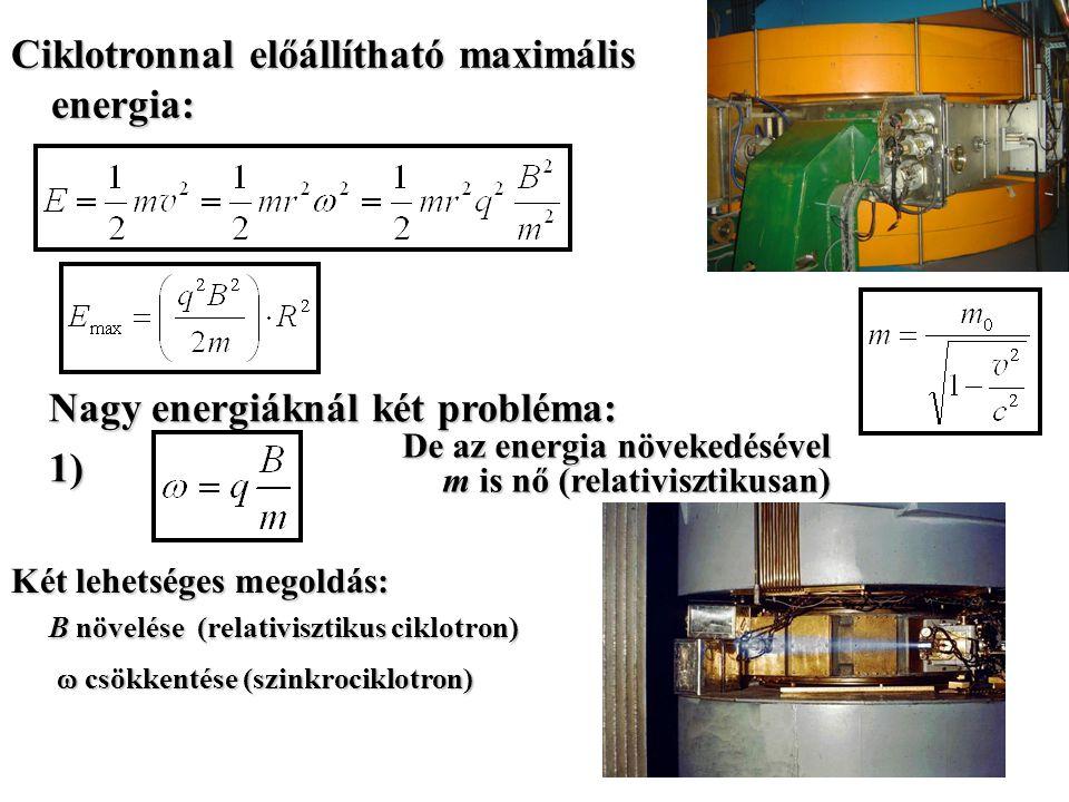 Ciklotronnal előállítható maximális energia:
