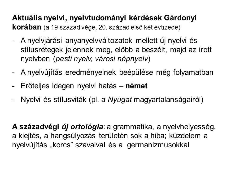 Aktuális nyelvi, nyelvtudományi kérdések Gárdonyi korában (a 19 század vége, 20. század első két évtizede)