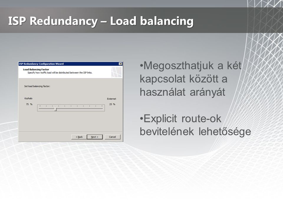 ISP Redundancy – Load balancing
