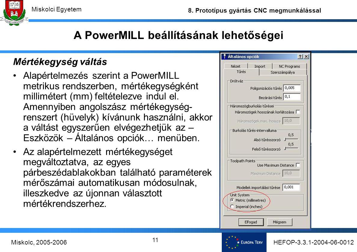 A PowerMILL beállításának lehetőségei