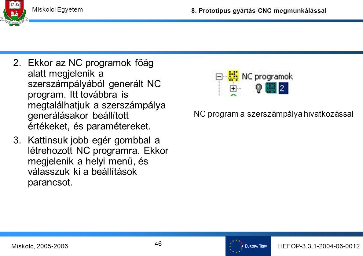 Ekkor az NC programok főág alatt megjelenik a szerszámpályából generált NC program. Itt továbbra is megtalálhatjuk a szerszámpálya generálásakor beállított értékeket, és paramétereket.