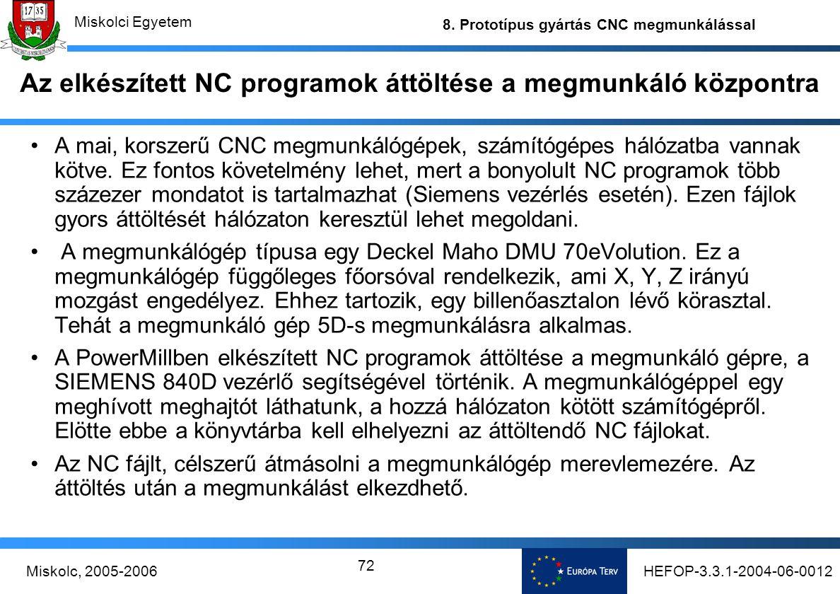 Az elkészített NC programok áttöltése a megmunkáló központra