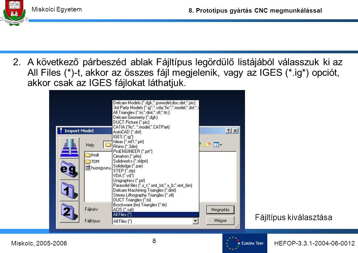 A következő párbeszéd ablak Fájltípus legördülő listájából válasszuk ki az All Files (*)-t, akkor az összes fájl megjelenik, vagy az IGES (*.ig*) opciót, akkor csak az IGES fájlokat láthatjuk.